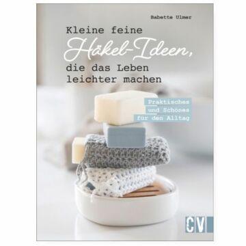 """Buch """"Kleine feine Häkel-Ideen, die das Leben leichter machen"""""""